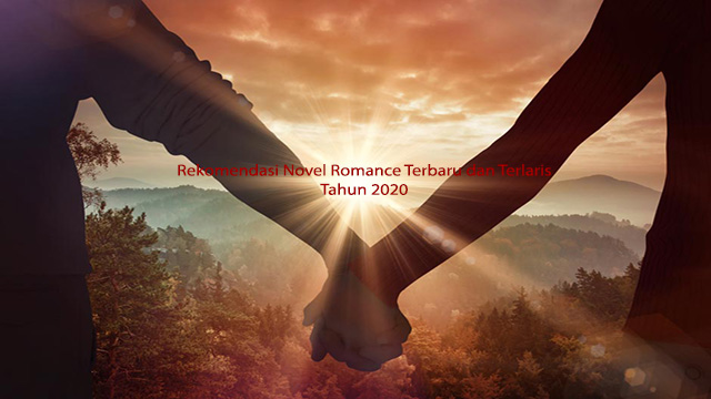 Rekomendasi Novel Romance Terbaru dan Terlaris Tahun 2020